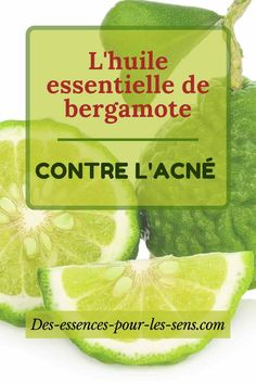 Cet article vous parle des propriétés anti-inflammatoire et antibactérienne de l'huile essentielle de bergamote qui peuvent vous aider à traiter l'acné. #acné #bergamote #huileessentielle