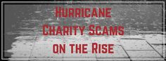 With many victims of the most recent natural disasters still dealing with the devastating effects on their homes and businesses, good hearted people are looking to donate and help in any way possible. The IRS has recently issued information to help protect taxpayers from criminals who want to take advantage of charitable people. If you're currently searching for a way to donate, unfortunately, there are things you should be aware in order to avoid fake charity scams.