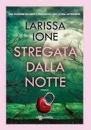 Leggereditore  Larissa Ione  #Moonboundclanvampire Sognando tra le Righe: STREGATA DALLA NOTTE     Larissa Ione   Recensione...