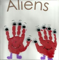Alien Hand Prints - Diy Crafts for The Home Space Theme Classroom, Space Theme Preschool, Space Activities, Preschool Projects, Daycare Crafts, Preschool Activities, Space Theme For Toddlers, Outer Space Crafts For Kids, Toddler Art