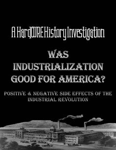 Was the Industrial Revolution good for American society? Utilizing several primary and secondary sources, students will investigate whether all of the gadgets and jobs were worth the backbreaking labor and the hazy, polluted air filling their neighborhoods. $