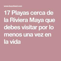 17 Playas cerca de la Riviera Maya que debes visitar por lo menos una vez en la vida