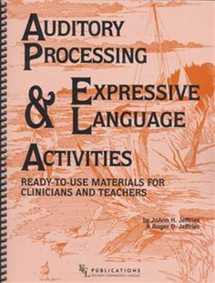 Auditory Processing Expressive Language Activities - Discount Books and Resources - Winslow® - The best resources in one place® Auditory Processing Activities, Speech Pathology Activities, Auditory Processing Disorder, Speech Language Pathology, Language Activities, Speech And Language, Speech Therapy, Motor Activities, Language Arts