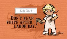 Rule #3: Thou Shall Not Wear White After Labor Day-So many just don't get it