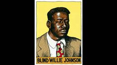 Blind Willie Johnson- Mother's Children Have A Hard Time