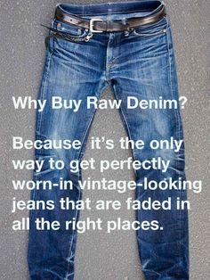 18 Important Things You Should Know About Your Raw Denim