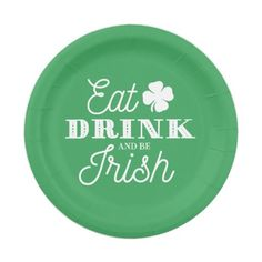 Eat Drink and Be Irish St. Patrick's Day