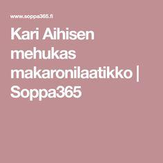 Kari Aihisen mehukas makaronilaatikko | Soppa365 Pastries, Decor, Ideas, Decoration, Tarts, Decorating, Thoughts, Deco
