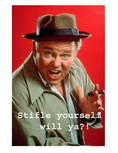 """Archie Bunker from All In The Family....""""Most lovable bigot ever"""""""