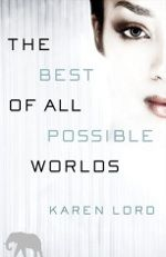 """Natassia reviews Karen Lord's THE BEST OF ALL POSSIBLE WORDS and says that """"Lord writes a harmonious dance of foreign and familiar; with unique characters and a truly fascinating journey of government funded scientific research"""""""