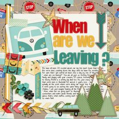 #papercrafting #scrapbook #layout - when are we leaving