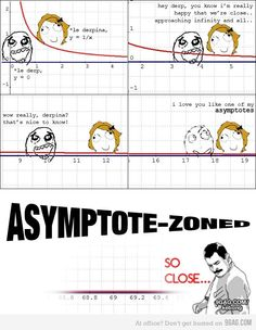 ★☯★ #Math #Joke - #asymptote zone ★☯★ #Motivation #geek #numbers #learning #logic #games #Mathematic #OMG #number #science #theory #tips #Trick #Goodies #Stuff #weird #bizarre #Funny #Fun #amazing
