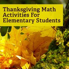 Thanksgiving lesson plans and activities for elementary math teachers.
