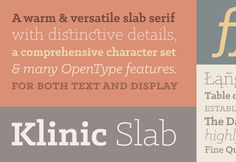 In 4 weights (and italics), the Klinic Slab family is one of our most comprehensive releases to date. A contemporary, versatile Slab Serif, ...
