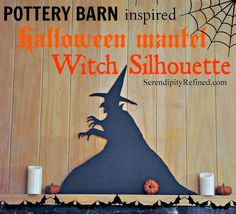 Serendipity Refined: Pottery Barn Inspired Halloween Mantel Witch Silhouette (Free Pattern)