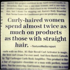 I totally believe it. - curly hair problems