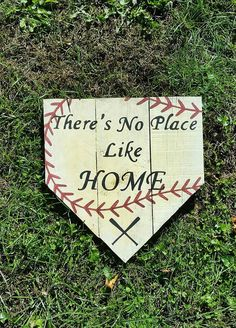 There\'s No Place Like Home Baseball Home Plate Sign