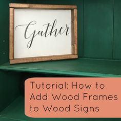 Tutorial: How to Add Frames to Wood Signs - Great for Silhouette Cameo or Cricut Explore Crafters - by cuttingforbusiness.com