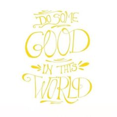 ✨ do some good in this world