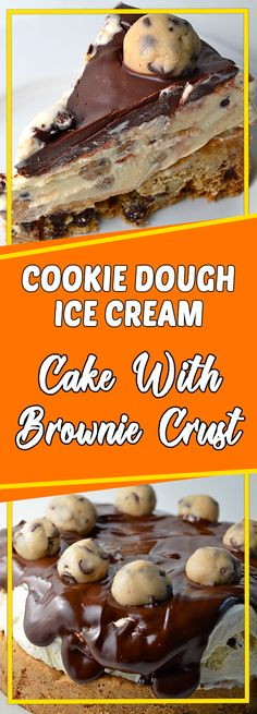 COOKIE DOUGH ICE CREAM CAKE WITH BROWNIE CRUST Via #yummymommiesnet #desserttable dessert table ideas #easyrecipes easy recipes #recipes recipes #dessert dessert ideas #dessertrecipes dessert recipes easy #appetizer appetizer recipes easy