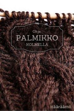 Olen osannut neuloa peruspalmikon (siis kahdella letitetyn) lapsesta lähtien, mutta muut palmikot ovat näyttäneet aivan liian monimutkai... Handicraft, Knit Crochet, Weaving, Knitting, Pattern, Crafts, Craft, Manualidades, Tricot