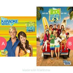 Teen beach 1 or  Teen beach 2 Click here to vote @ http://getwishboneapp.com/share/2089823