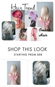 """Ombre hair trend"" by missjennaluv ❤ liked on Polyvore featuring beauty, BeautyTrend, hair, trend, ombrehair and beautyset"