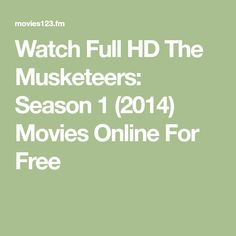 Watch Full HD The Musketeers: Season 1 (2014) Movies Online For Free