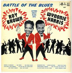 """Roy Brown v. Wynonie Harris """"Battle of the Blues"""" King Records"""