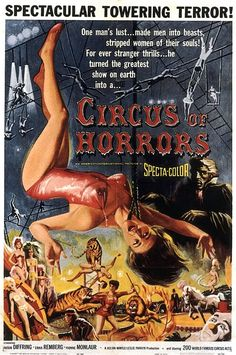 it's a 2'fer, movies (particularly horror even though they scare me so much I can't watch them alone) and the old timey circus