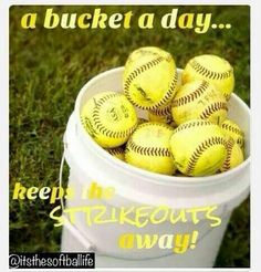 """A bucket a day. keeps the strikeouts away!"" A little softball humor to motivate players. Softball Memes, Softball Workouts, Softball Drills, Softball Coach, Softball Shirts, Baseball Quotes, Girls Softball, Softball Players, Fastpitch Softball"