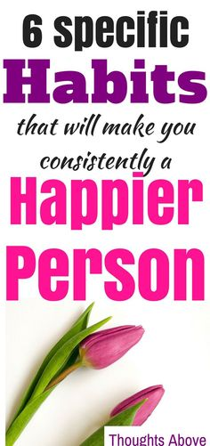 How to be a happier person/Habits of Happy people/happier persons tips and ideas/how to be a happier person in life, everyday/happy life/boost your happiness/boost your mood happy/self-improvement ideas and tips,self-care ideas and tips, self-love affirmations/personal growth
