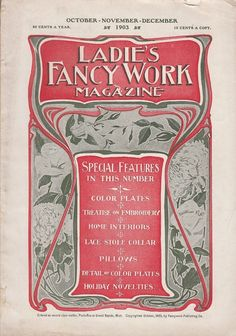 October 1903 Ladie's Fancy Work Magazine Color Flower Prints Embroidery Articles