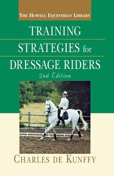 Training Strategies for Dressage Riders by Charles de Kunffy (9780470256657) | Buy online at Bookworld