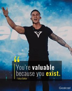 You're valuable because you exist. - Yahya Bakkar #gentleman #chivalry #manners #courtesy #integrity #dignity #strength #kindness #love #generosity #humanity #thoughtfulness #calm #patience #maturity #confidence #character #respect #sophistication #class #classy #success #business #dreams #goals #freedom #happiness #zen #karma #faith