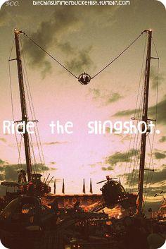 Ride the Slingshot<3