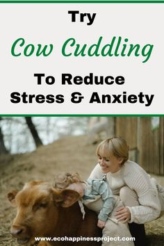 Cow cuddling is an animal therapy that can help with stress management. #Naturetherapyactivities #activitiesforkids Natural Parenting, Parenting Advice, Parenting Quotes, Green Living Tips, Health And Wellness, Mental Health, Living At Home, Reduce Stress, Stress And Anxiety