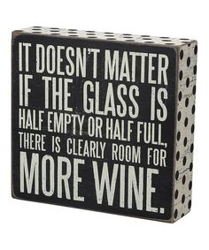 'More Wine' Box Sign @kristinarvidson we both need this!