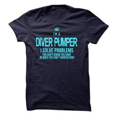 i am DIVER PUMPER T Shirt, Hoodie, Sweatshirt