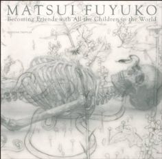 Matsui Fuyuko - Becoming Friends with All the Children in the World  http://www.editions-treville.net/?pid=43168809