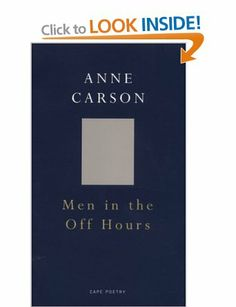 Men In The Off Hours   Anne Carson