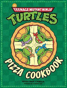 The Official Teenage Mutant Ninja Turtles Pizza Cookbook