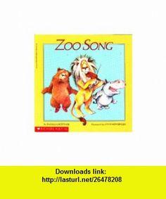 Zoo Song (9780590337731) Barbara Bottner, Lynn Munsinger , ISBN-10: 0590337734  , ISBN-13: 978-0590337731 ,  , tutorials , pdf , ebook , torrent , downloads , rapidshare , filesonic , hotfile , megaupload , fileserve