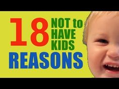 18 Reasons Not to Have Kids.    Buy T-shirts: http://www.districtlines.com/Mr.-Arturo-Trejo    Follow me on twitter: http://twitter.com/MrArturoTrejo    Facebook Fan Page: http://www.facebook.com/pages/Mr-Arturo-Trejo/119581278057750?ref=sgm    Check out Mrs. Nancy Trejo's latest: http://www.youtube.com/MrsNancyTrejo    Check out last week's Tre...