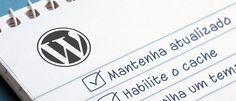 Dicas para otimizar a performance do WordPress | http://blog.hostgator.com.br/dicas-para-otimizar-a-performance-do-wordpress/