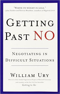 Getting Past No: Negotiating in Difficult Situations: Negotiating with Difficult People: Amazon.de: William Ury: Fremdsprachige Bücher