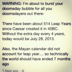 Mayans were creative. Nostradamus was an idiot. Humans think too much about the end, when the end's only the beginning.