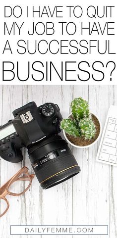 One of the questions I hear entrepreneurs ask is 'Do I have to quit my job to have a successful business?' It's a question I've struggled with a lot as I grow my business. This viewpoint might just put your mind at ease about the whole decision.
