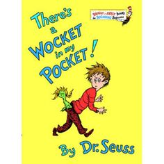 There'a Wocket in my Pocket is yet another prime catch in the vast sea of delectable Dr. Seuss books. It'difficult to find a Dr. Seuss book one wouldn't recommend highly, and this is no exception. Seu