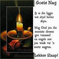 Goeie Nag, Special Quotes, Good Morning Images, Afrikaans, Candle Jars, Happy Good Morning Images, Images Of Good Morning, Candle Mason Jars, Afrikaans Language
